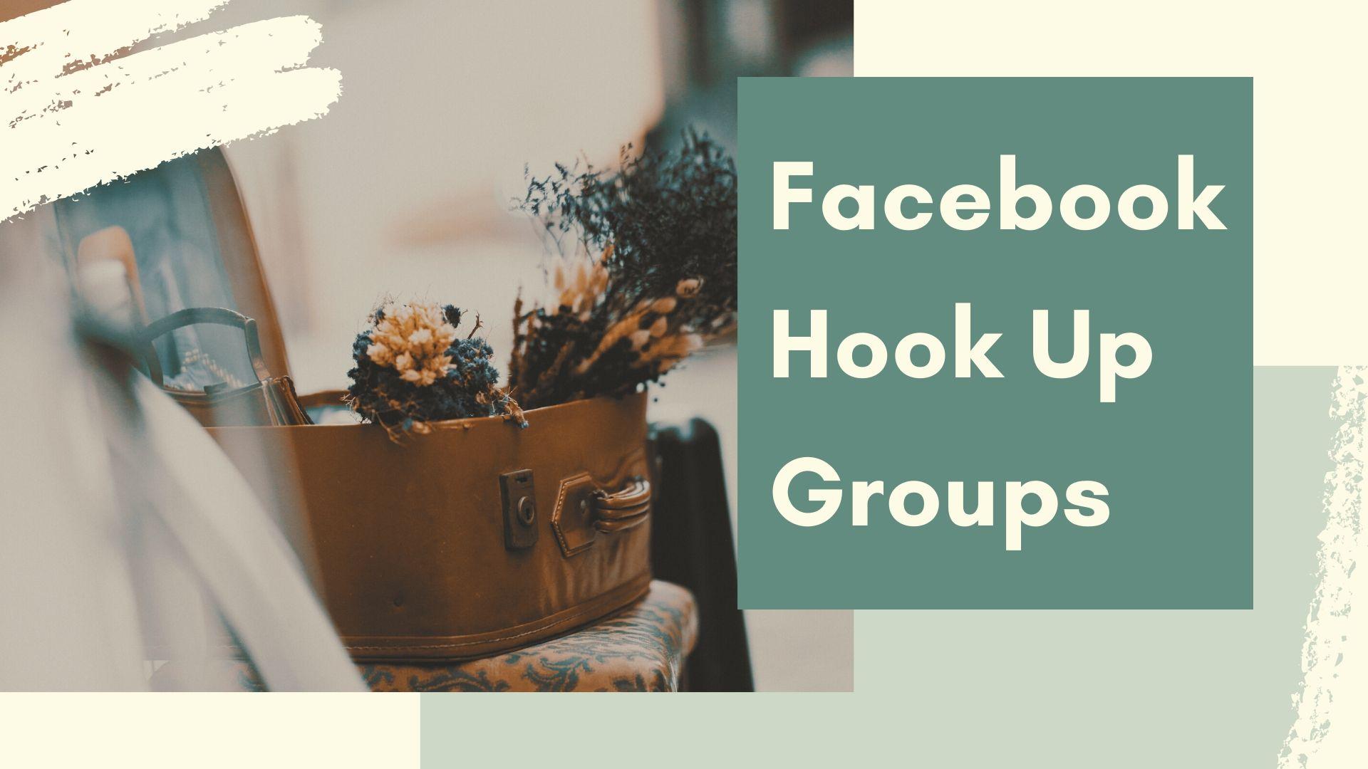 Facebook Hook Up Groups