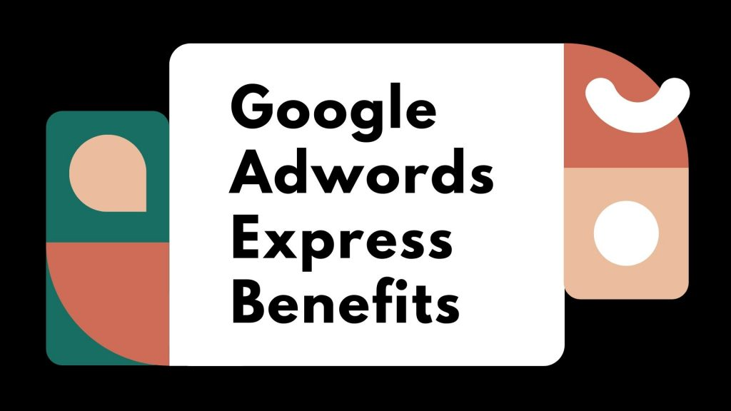 Google Adwords Express Benefits