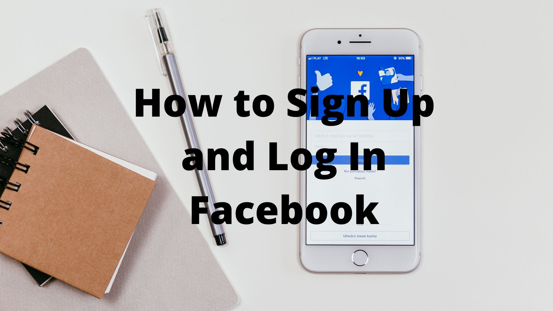 How to Sign Up and Log In Facebook