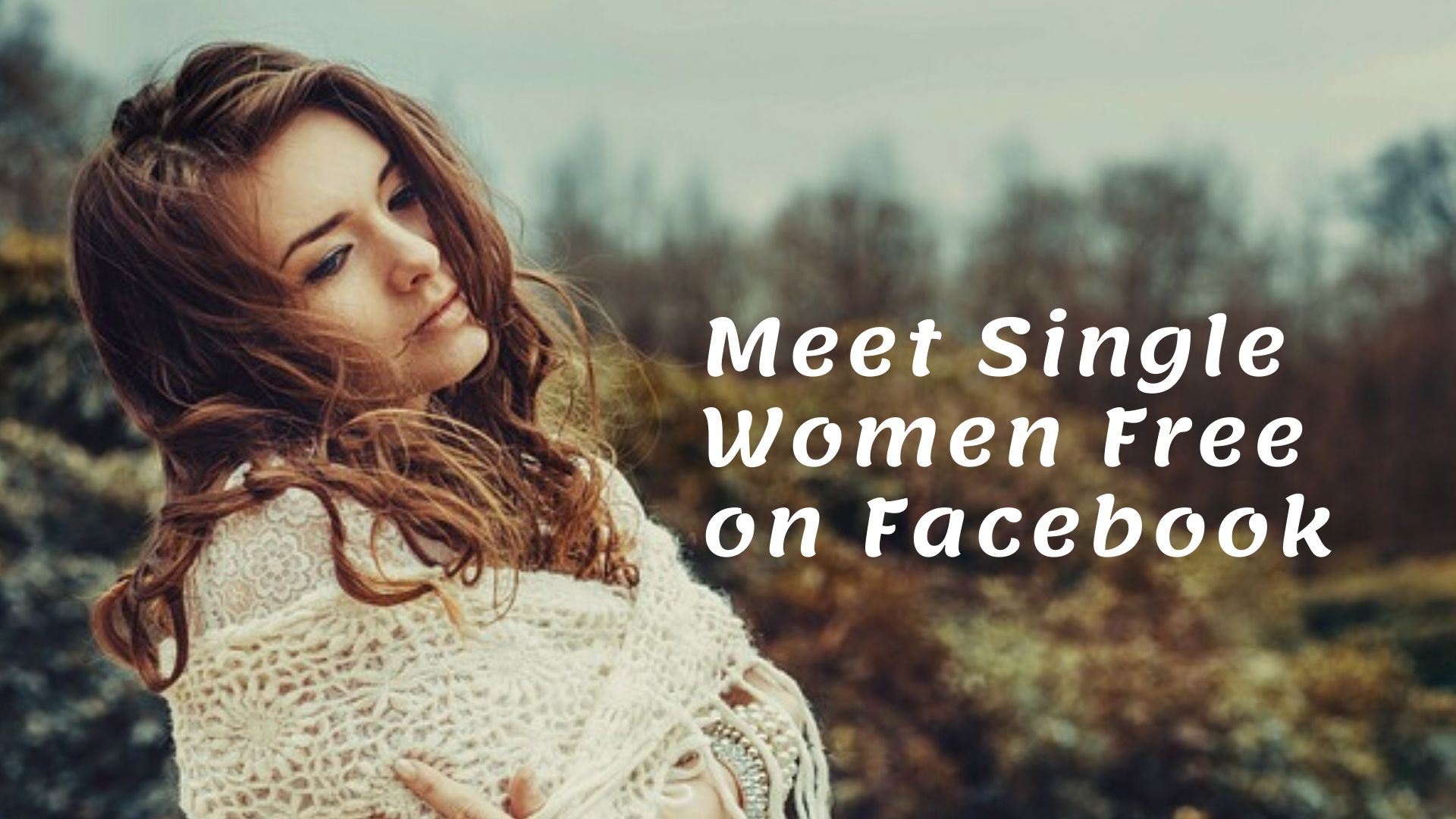 Meet Single Women Free on Facebook