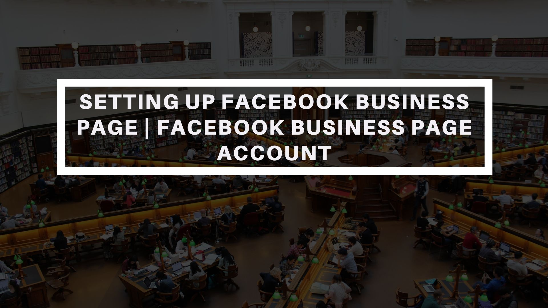 Setting Up Facebook Business Page