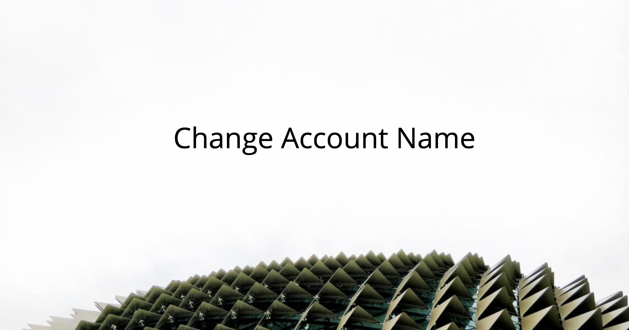 change ACCOUNT name