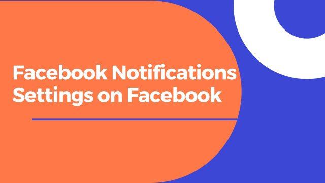 Facebook Notifications Settings on Facebook